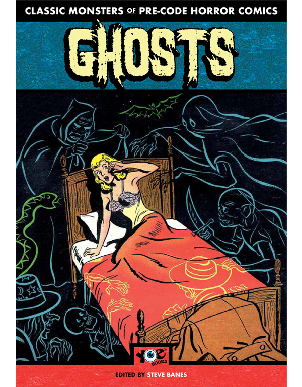 Cover of Classic Monsters of Pre-Code Horror Comics: GHOSTS! by Steve Banes