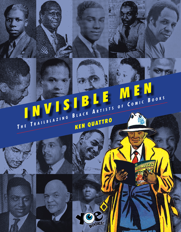 Cover of INVISIBLE MEN: THE TRAILBLAZING BLACK ARTISTS OF COMIC BOOKS by Ken Quattro
