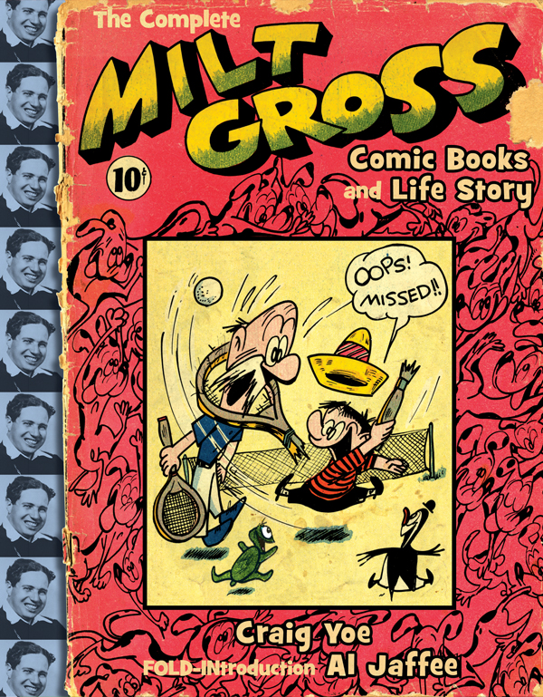 Cover of THE COMPLETE MILT GROSS COMIC BOOKS and LIFE STORY
