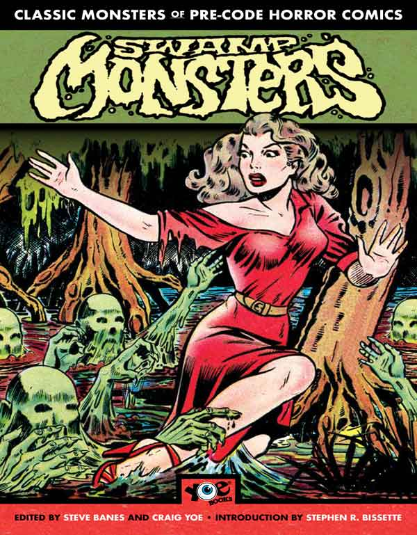 Cover of Classic Monsters of Pre-Code Horror Comics: SWAMP MONSTERS! by Steve Banes
